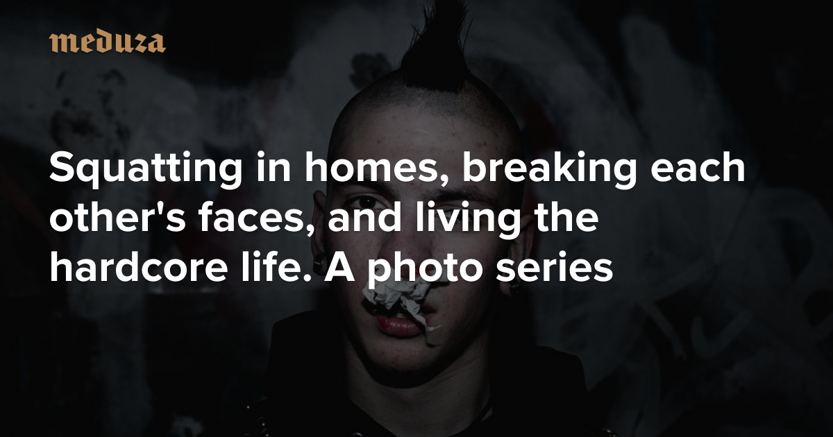 Russia's lost punks Squatting in homes, breaking each