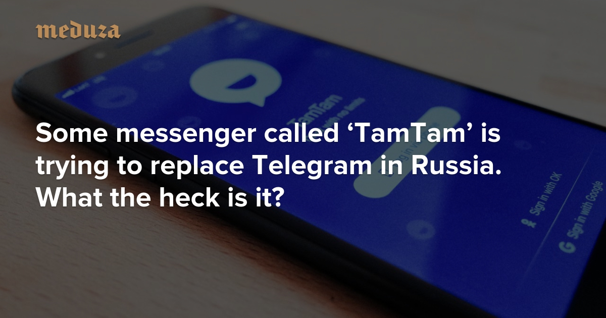 Some messenger called 'TamTam' is trying to replace Telegram