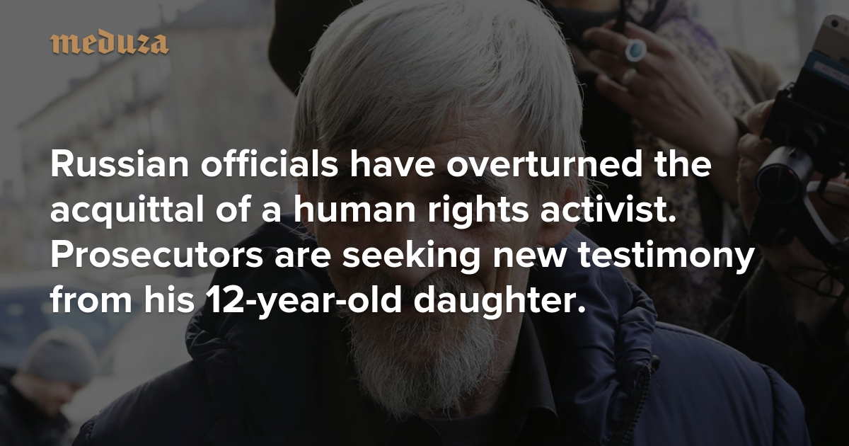 Russian officials have overturned the acquittal of a human