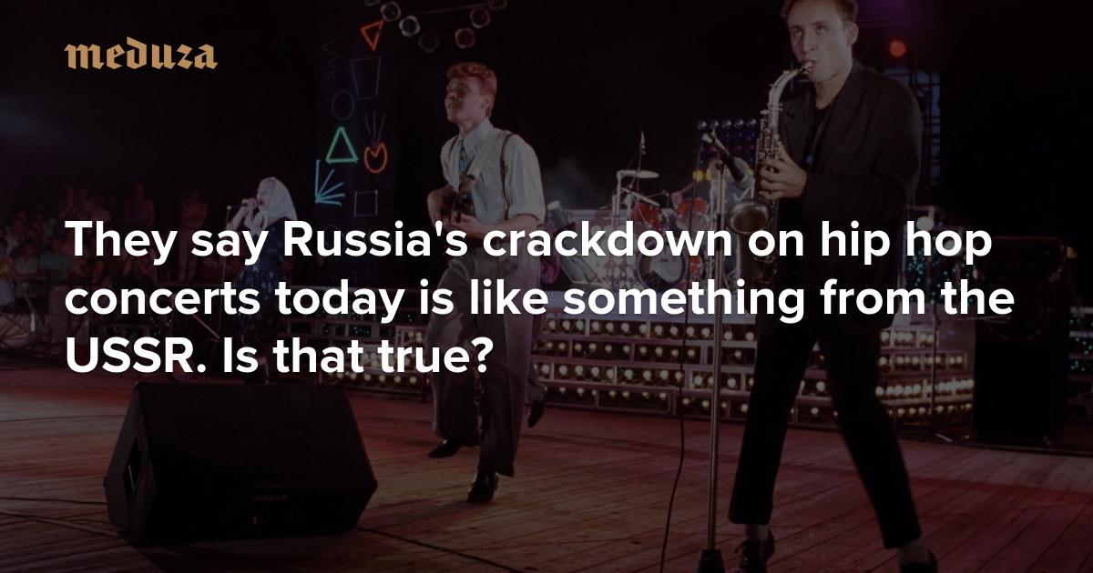 They say Russia's crackdown on hip hop concerts today is