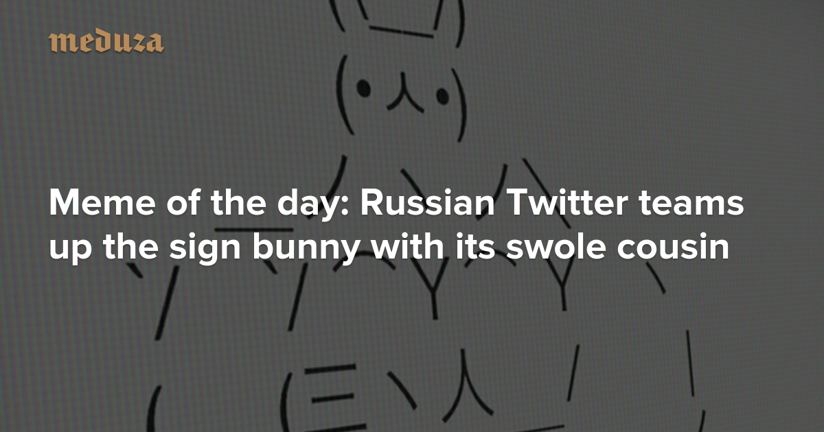 Meme of the day: Russian Twitter teams up the sign bunny with its
