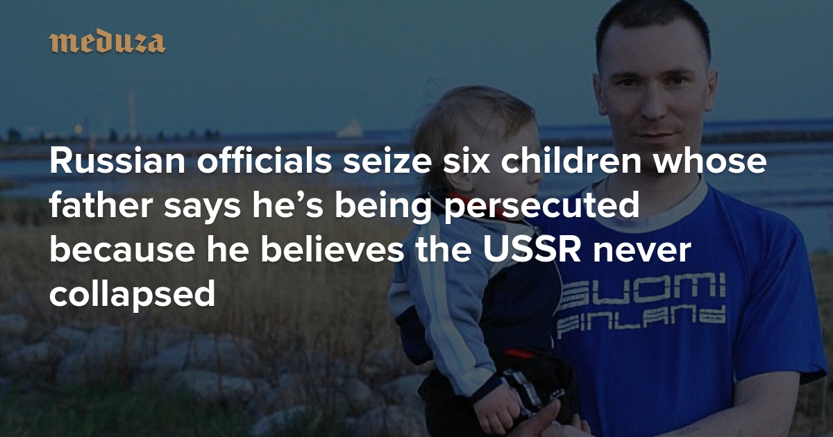 We're an ordinary Soviet family' Russian officials seize six