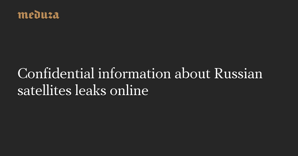 Confidential information about Russian satellites leaks online