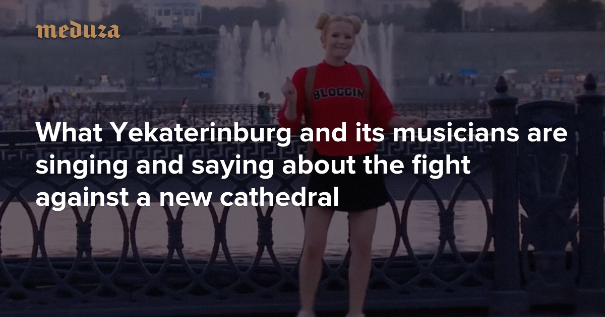 The songs of a city in protest What Yekaterinburg and its
