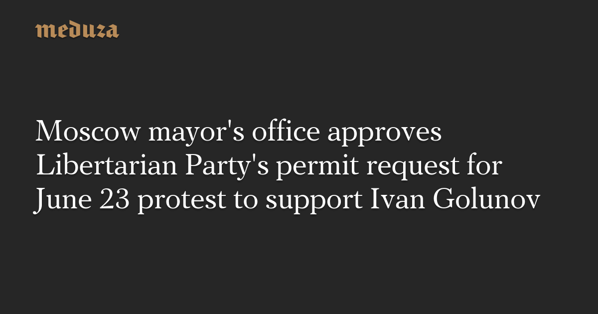 Moscow mayor's office approves Libertarian Party's permit request for June 23 protest to support Ivan Golunov