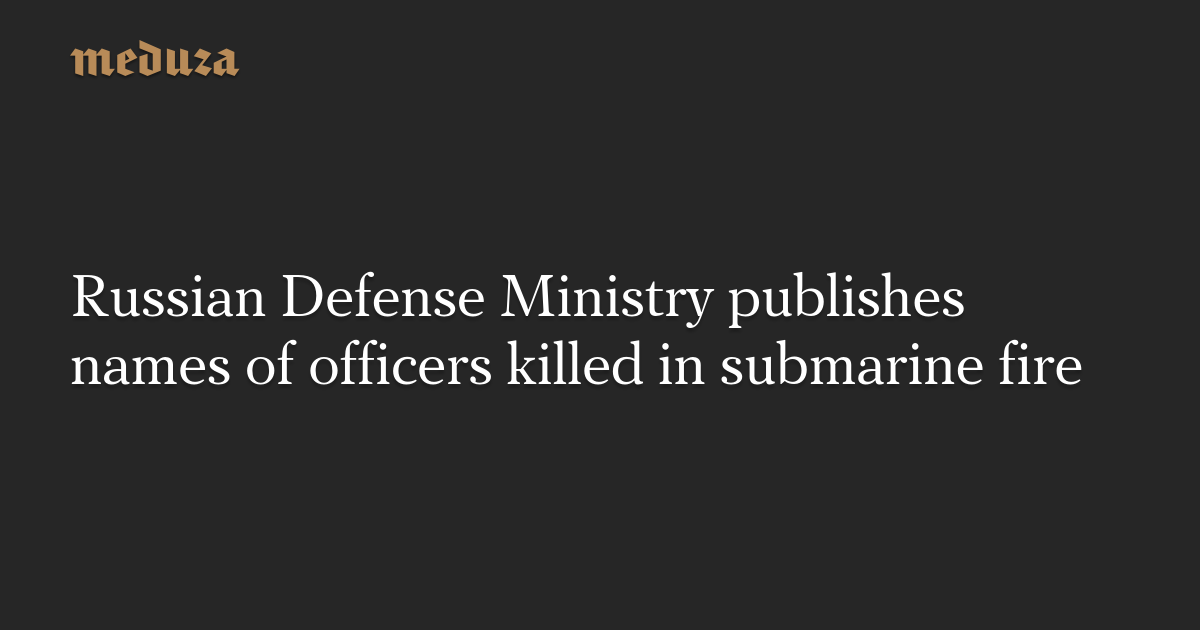 Russian Defense Ministry publishes names of officers killed