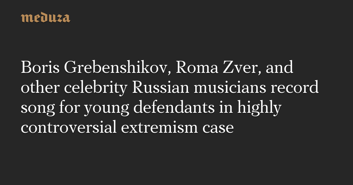 Boris Grebenshikov, Roma Zver, and other celebrity Russian