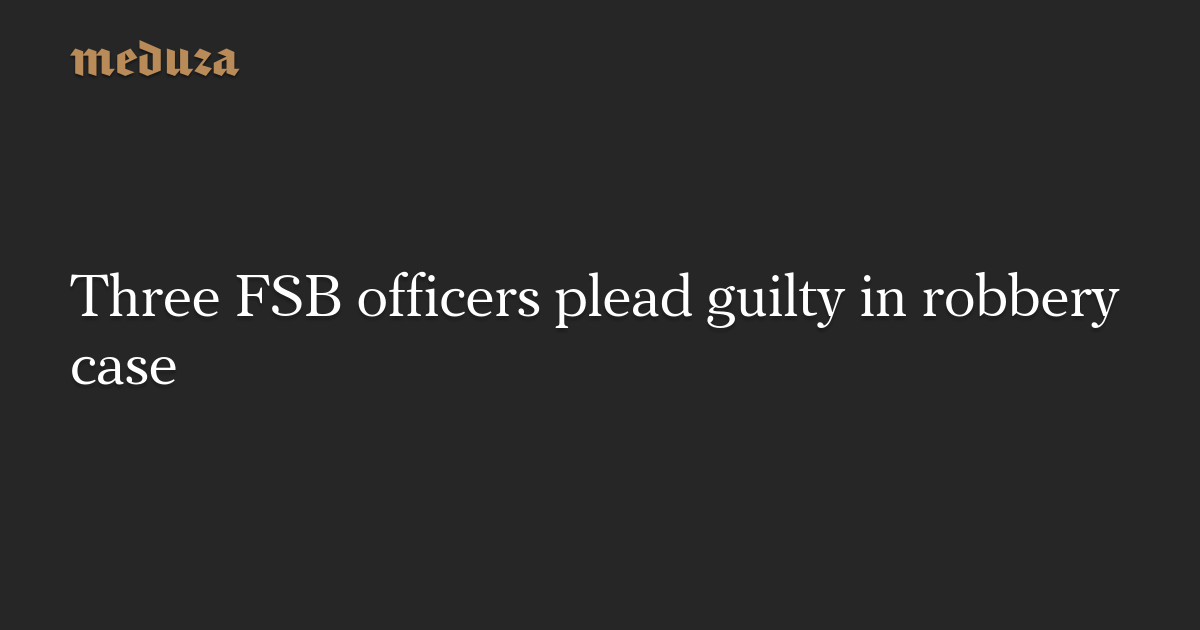 Three FSB officers plead guilty in robbery case