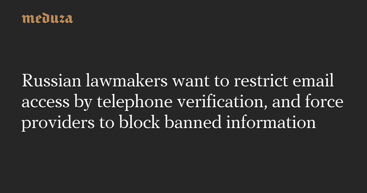 Russian lawmakers want to restrict email access by telephone