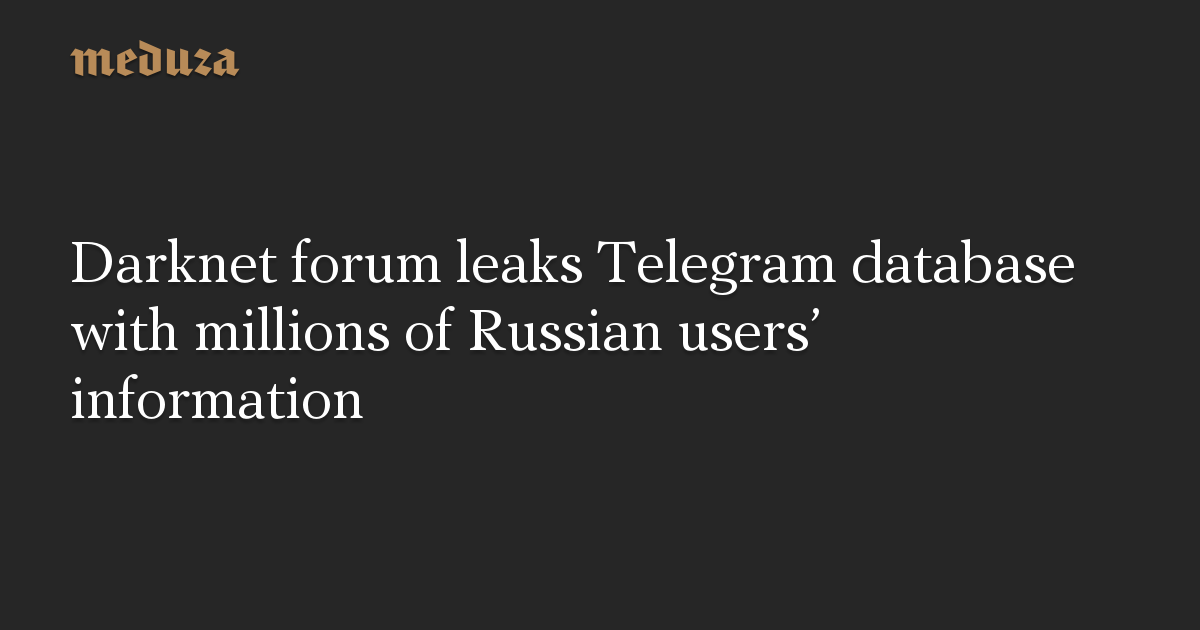 Darknet forum leaks Telegram database with millions of Russian users' information