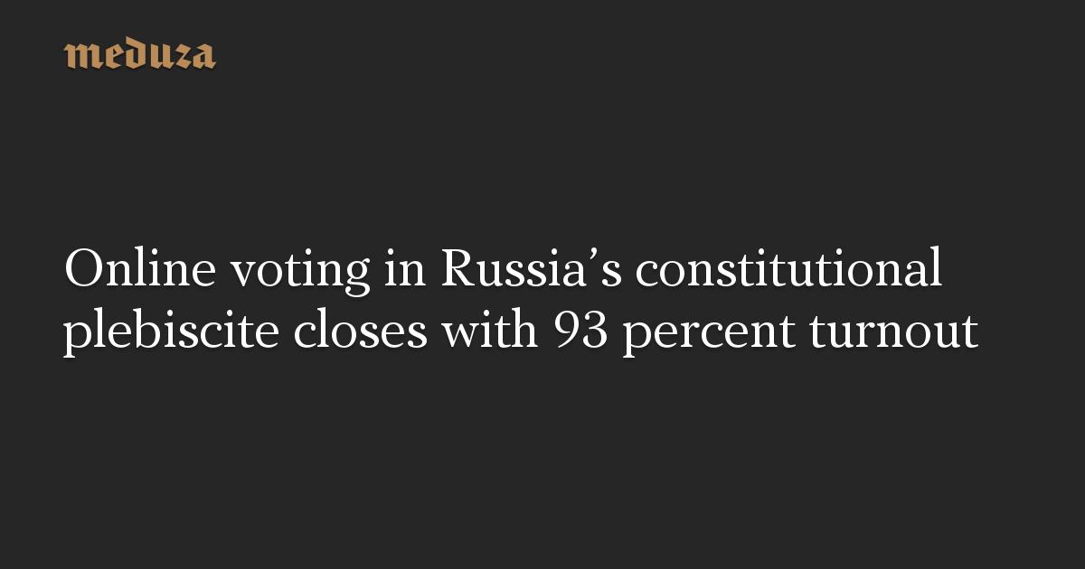 Online voting in Russia's constitutional plebiscite closes with 93 percent turnout