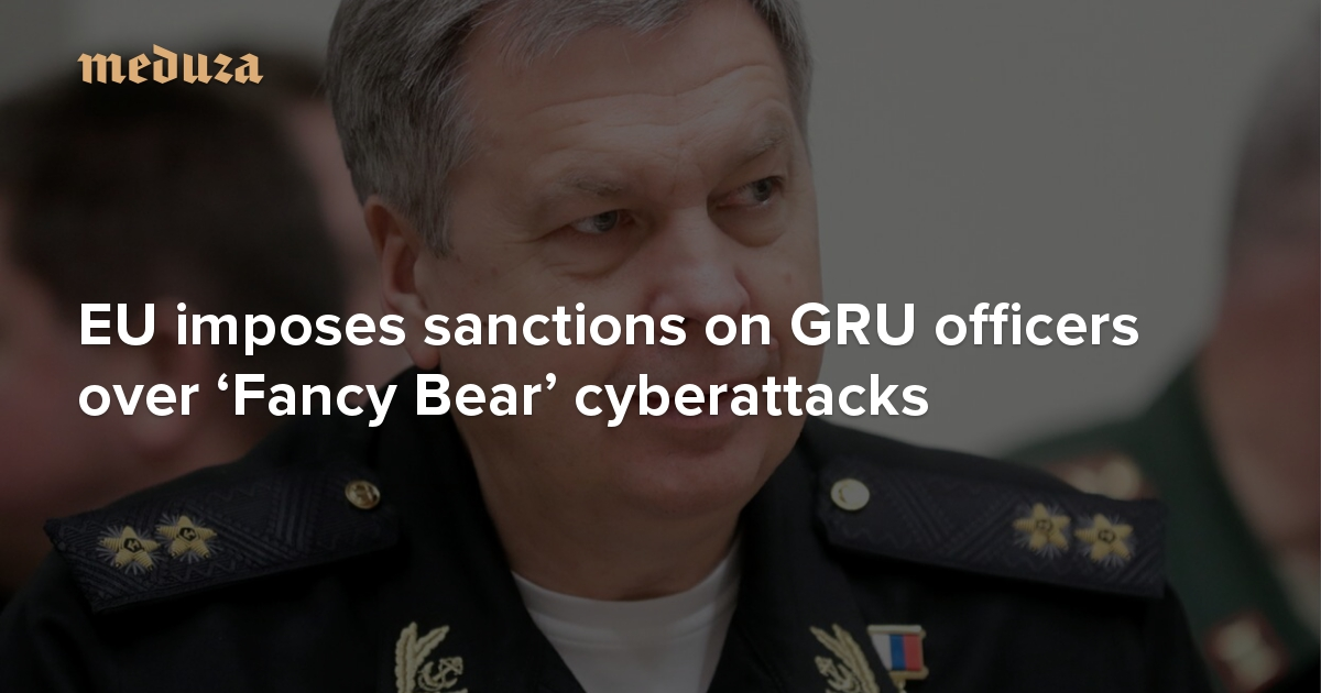 EU imposes sanctions on GRU officers over 'Fancy Bear' cyberattacks